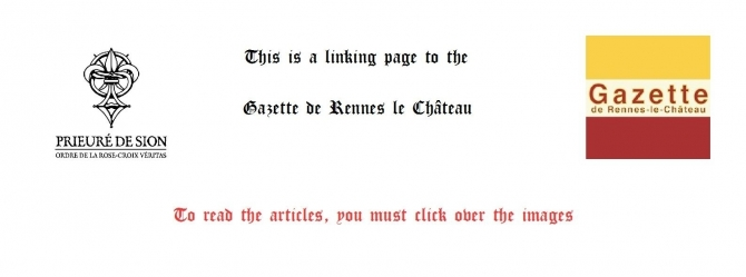 "This is a linking page to the ""Gazette de Rennes le Château"" - Priory of Sion"
